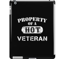 Property Of A Hot Veteran - Unisex Tshirt iPad Case/Skin