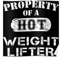 Property Of A Hot Weight Lifter - Unisex Tshirt Poster