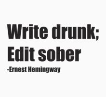 Write Drunk; Edit sober Kids Tee