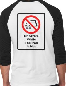 Strike While The Iron Is Hot Men's Baseball ¾ T-Shirt