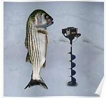 JUST AN AUGER ICE FISHING DAY..STRIPED BASS USING ICE AUGER..PICTURE-PILLOW-TOTE BAG ECT... Poster