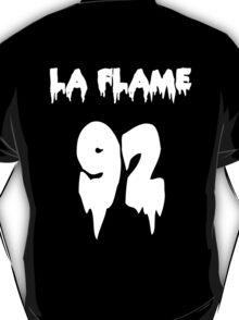 LA FLAMEEEE T-Shirt