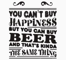 Happiness, Buy Beer! Tshirts, Stickers, Mugs, Bags T-Shirt