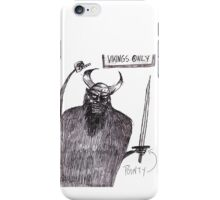 Vikings Only! iPhone Case/Skin
