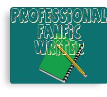 Professional Fanfic Writer Canvas Print