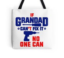 If Grandad Can't Fix It, No One Can! Tshirts, Stickers, Mugs, Bags Tote Bag