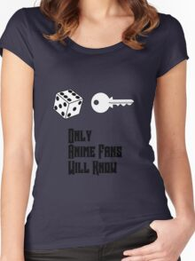 Only Anime Fans Will Know - Dice Key Women's Fitted Scoop T-Shirt