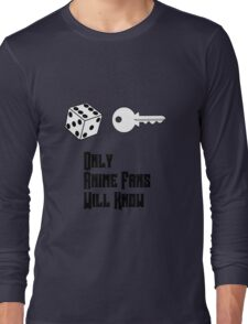 Only Anime Fans Will Know - Dice Key Long Sleeve T-Shirt