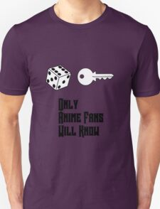 Only Anime Fans Will Know - Dice Key Unisex T-Shirt