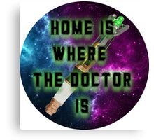 Home Is Where The Doctor Is Canvas Print