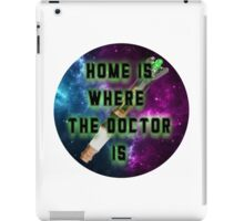 Home Is Where The Doctor Is iPad Case/Skin