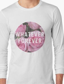 Whatever Forever Long Sleeve T-Shirt