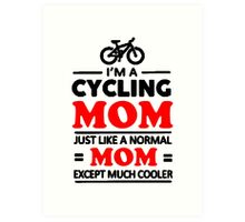 I'm A Cycling Mom - Tshirts, Stickers, Mugs, Bags Art Print