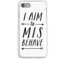 Aim To Misbehave | White iPhone Case/Skin