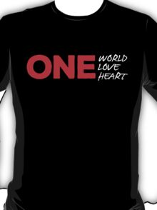 One World One Love One Heart T-shirt T-Shirt