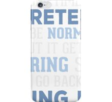 I Pretend To Be Normal T-shirt iPhone Case/Skin