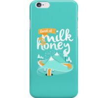 Land of Milk and Honey iPhone Case/Skin