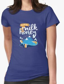 Land of Milk and Honey Womens Fitted T-Shirt