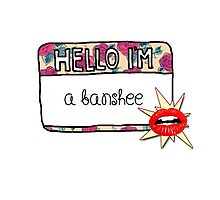 Hello I'm [A Banshee]  by thescudders