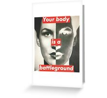 Your Body is a Battleground Greeting Card