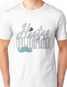 Hiatus Is An Old Friend Short Design Unisex T-Shirt