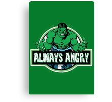 Always Angry Canvas Print