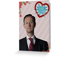Your Loss Would Break My Heart Greeting Card