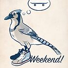 Weekend! by Pencilsquad