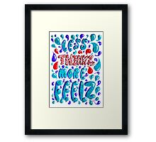 Less Thinkz, More Feelz Framed Print