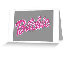 Bitchie Greeting Card