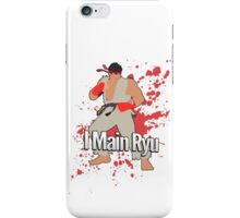 I Main Ryu - Super Smash Bros. iPhone Case/Skin