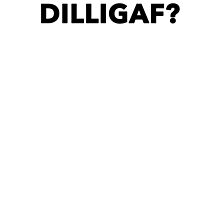 DILLIGAF by PJ Collins