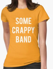 Some Crappy Band Funny Concert Music Womens Fitted T-Shirt