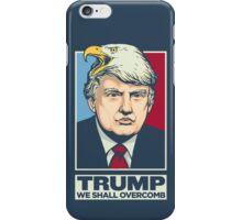 We Shall Overcomb Donald Trump iPhone Case/Skin