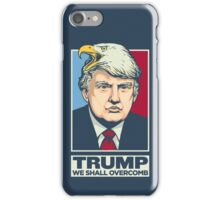 We Shall Overcomb Donald Trump iPhone Case/Skin
