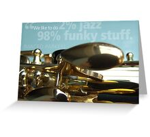 2% Jazz -  98% Funky Greeting Card
