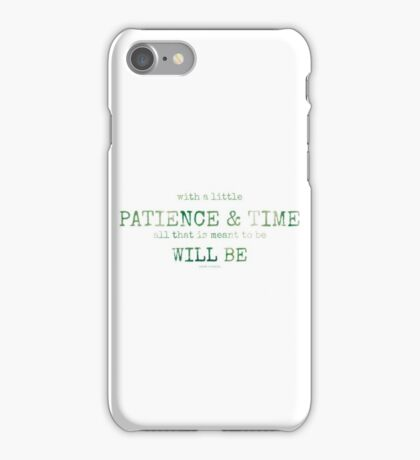 patience & time...2~ iPhone Case/Skin