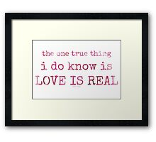 love is real~ Framed Print