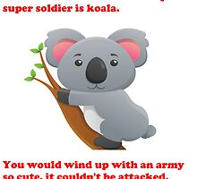 Koala - inter-species super solider - T Shirts, Stickers and Other Gifts by zandosfactry