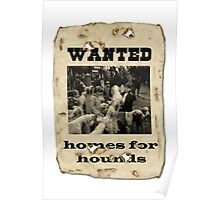 Wanted - home for hounds Poster