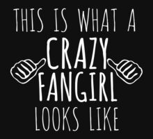 this is what a crazy fangirl looks like (white) by FandomizedRose