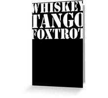 Whiskey Tango Foxtrot WTF Military Phonetic Alphabet T Shirt Greeting Card