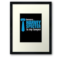 Suits Harvey Specter is my lawyer Framed Print