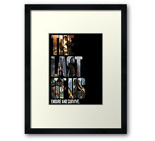The Last of us Endure and survive Framed Print