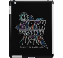 No Black Person Is Ugly iPad Case/Skin