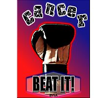 Cancer - BEAT IT!  - Card, Poster, Print & More Photographic Print
