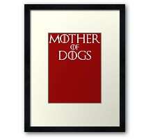 Mother of Dogs Parody T Shirt Framed Print