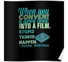 When You Convert A Good Book Into A Film, Stupid Things Happen Poster