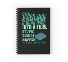 When You Convert A Good Book Into A Film, Stupid Things Happen Spiral Notebook