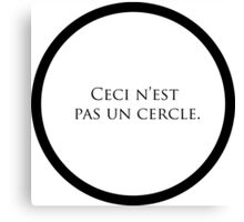 "Ceci N'est Pas un Cercle. (""This is not a circle."") Canvas Print"